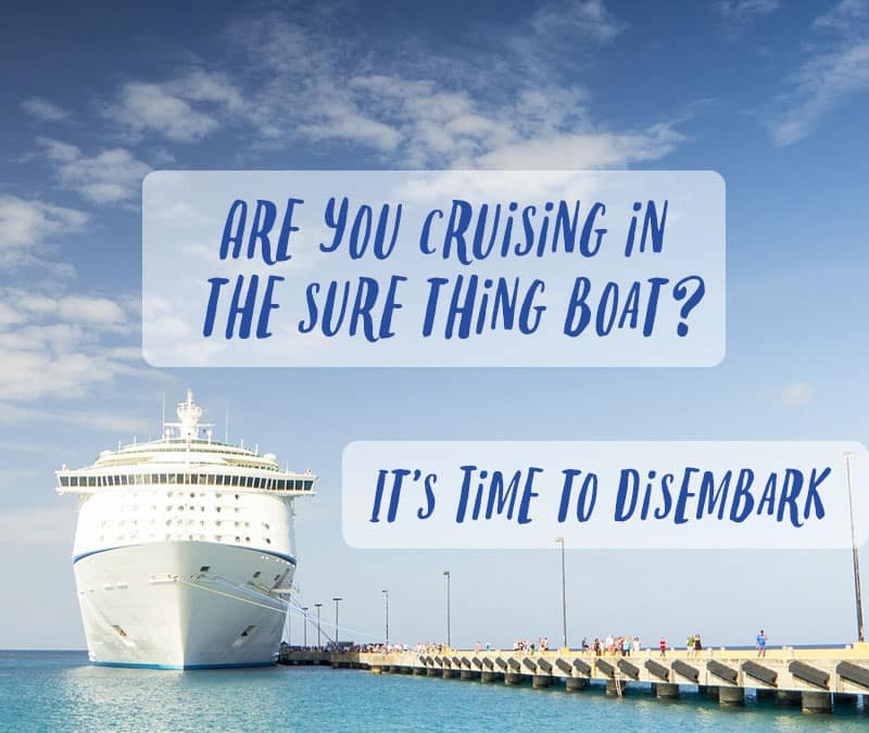 Are you cruising in the Sure Thing Boat? Click through for inspiration to disembark.