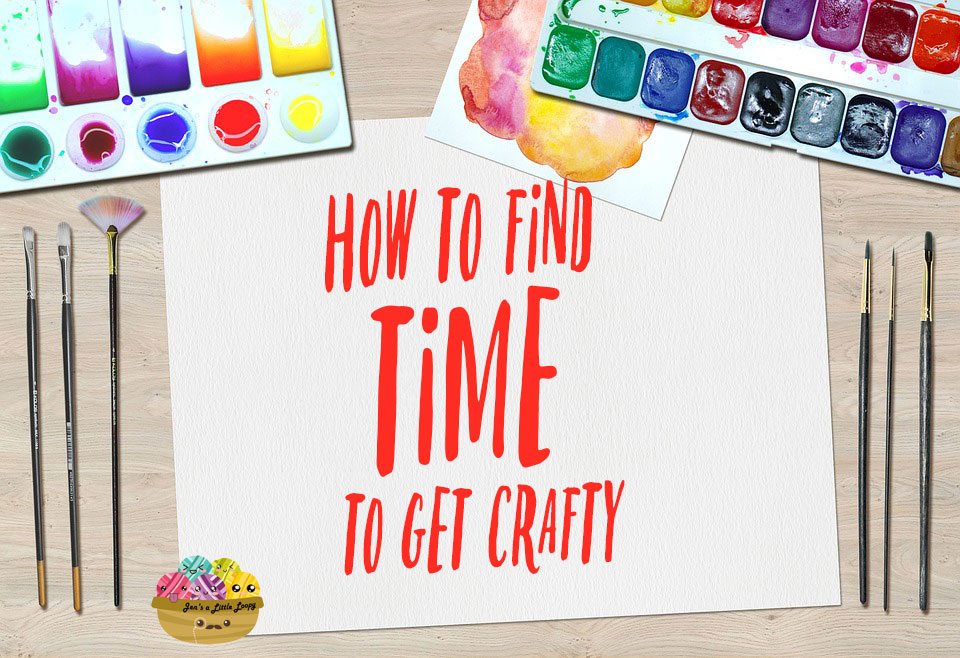 How to find time to get crafty when you have no time to create.