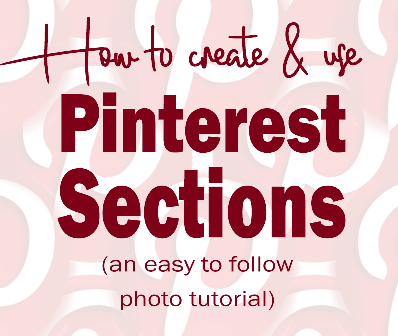 How to create and use Pinterest Sections