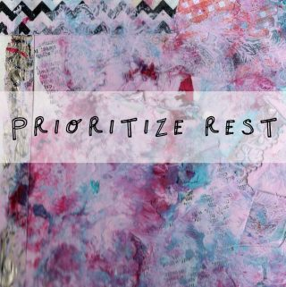 Prioritize rest - Vol. 3 in a 28-day series on how to dig out of a creative rut